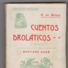 Libros antiguos: CUENTOS DROLÁTICOS. 2ª DECENA. 140 ILUSTRACIONES DE GUSTAVO DORÉ. BALZAC, H. DE.. Lote 32403628