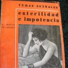 Libros antiguos: ESTERILIDAD E IMPOTENCIA - MARTIN DE LUCENAY – FENIX 1933 - TEMAS SEXUALES. Lote 32603519