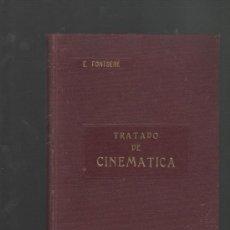 Libros antiguos: EDUARDO FONTSERE TRATADO DE CINEMÁTICA BARCELONA 1906 GUSTAVO GILI EDITOR. Lote 32394614