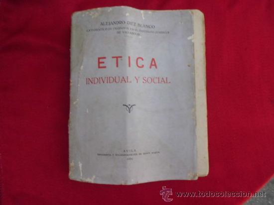ETICA INDIVIDUAL Y SOCIAL ALEJANDRO DIEZ BLANCO 1934 L-920 (Libros Antiguos, Raros y Curiosos - Pensamiento - Otros)