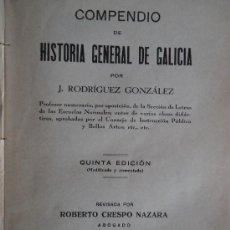 Libros antiguos: 'COMPENDIO DE HISTORIA GENERAL DE GALICIA' J.RODRIGUEZ GONZALEZ. 5ª EDICION 1933. Lote 35347021