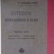 Libros antiguos: 'ESTUDIOS CRITICO-HISTORICOS DE GALICIA' ATANASIO LOPEZ. SANTIAGO 1916. Lote 32457742
