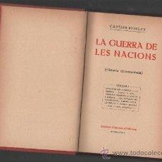 Libros antiguos: CAPTAIN MORLEY LA GUERRA DE LES NACIONS (HISTORIA DOCUMENTADA) VOL.1 BARCELONA 1904. Lote 32494785