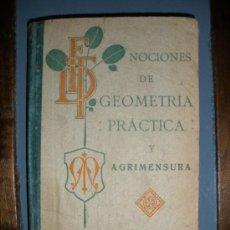 Libros antiguos: LIBRO NOCIONES DE GEOMETRIA PRACTICA Y AGRIMENSURA.-CUARTA EDICION-.AÑO 1920.. Lote 32495973