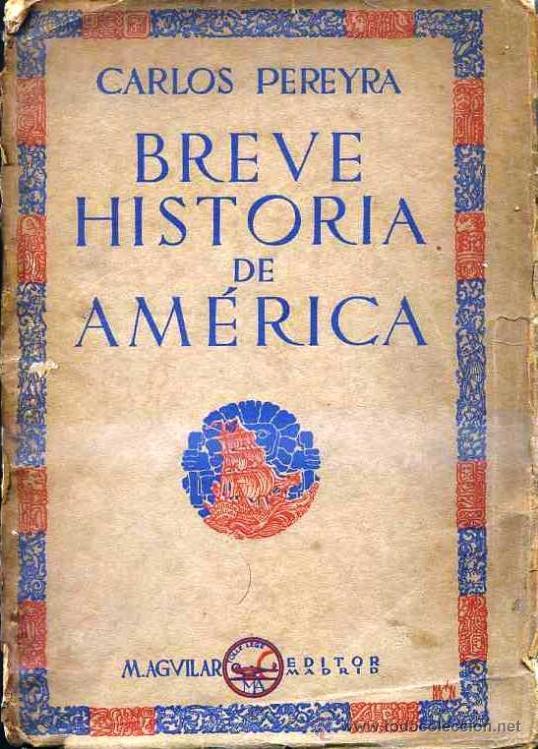 CARLOS PEREYRA : BREVE HISTORIA DE AMÉRICA (AGUILAR, 1930) (Libros Antiguos, Raros y Curiosos - Historia - Otros)
