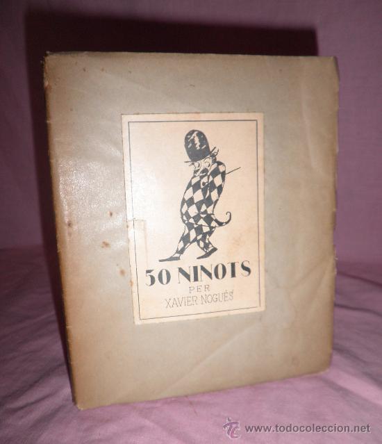 50 NINOTS PER XAVIER NOGUES - 1º EDICION AÑO 1922 - DIBUJOS. (Libros Antiguos, Raros y Curiosos - Bellas artes, ocio y coleccionismo - Otros)