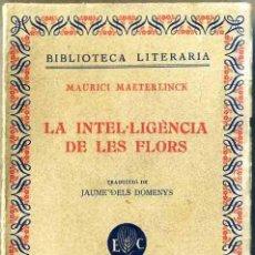 Libros antiguos: MAETERLINCK : LA INTEL.LIGÈNCIA DE LES FLORS (CATALÒNIA, C. 1930) CATALÁN. Lote 61748508