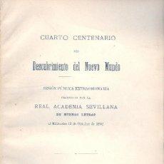 Libros antiguos: ACADEMIA SEVILLANA BUENAS LETRAS. SESIÓN CUARTO CENTENARIO DESCUBRIMIENTO. SEVILLA. 1892. . Lote 13398164