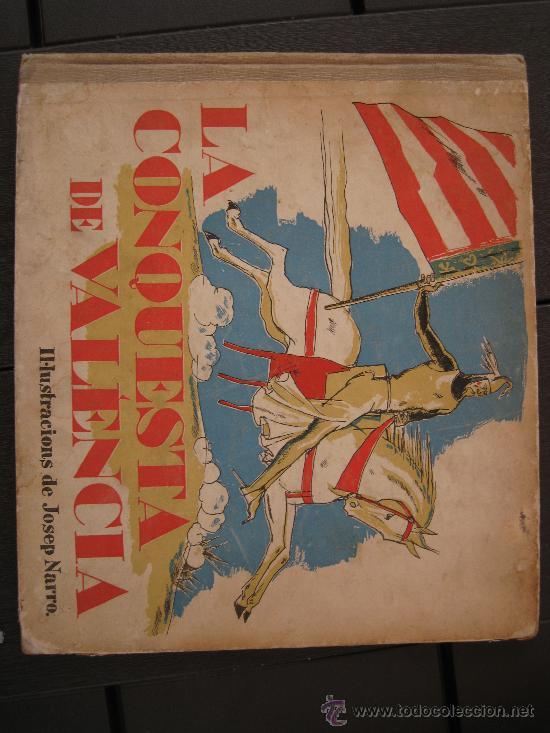 1933. LA CONQUESTA DE VALENCIA. JOSEP NARRO (Libros Antiguos, Raros y Curiosos - Literatura Infantil y Juvenil - Otros)