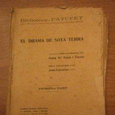 Libros antiguos: LE DRAMA DE SOTA TERRA- BIBLIOTECA , PATUFET- JOSEP Mº FOLCH I TORRES. Lote 32611543
