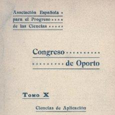 Libros antiguos: CONGRESO DE OPORTO, 1921. TRABAJOS PRESENTADOS EN LA SECCIÓN DE CIENCIAS DE APLICACIÓN. . Lote 32614925