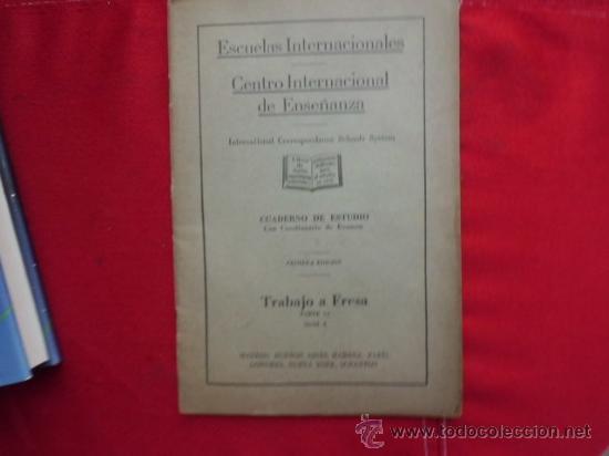 LIBRO ESCUELAS INTERNACIONALES 1ª EDICION TRABAJO A FRESA PARTE 1 L-1264 (Libros Antiguos, Raros y Curiosos - Ciencias, Manuales y Oficios - Otros)