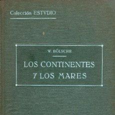 Libros antiguos: WILHELM BÖLSCHE. LOS CONTINENTES Y LOS MARES. VARIACIONES EN PERIODOS GEOLÓGICOS. BARCELONA, 1914.. Lote 13428569