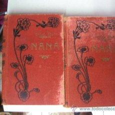 Libros antiguos: NANA / EMILIO ZOLA / COMPLETO 2 TOMOS / CASA EDITORIAL MAUCCI BARCELONA. Lote 32647327