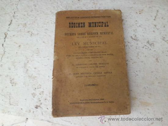 LIBRO REGIMEN MUNICIPAL DECRETO SOBRE REGIMEN MUNICIPAL Y LEY MUNICIPAL 1909 L-1311 (Libros Antiguos, Raros y Curiosos - Ciencias, Manuales y Oficios - Otros)