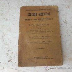Libros antiguos: LIBRO REGIMEN MUNICIPAL DECRETO SOBRE REGIMEN MUNICIPAL Y LEY MUNICIPAL 1909 L-1311. Lote 32650204