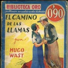 Libros antiguos: MOLINO BIBLIOTECA ORO AZUL - HUGO WAST : EL CAMINO DE LAS LLAMAS (1934). Lote 32669825