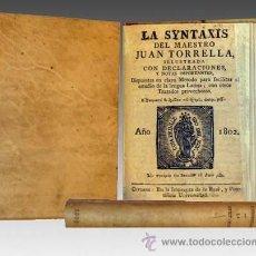 Libros antiguos: 1802 - MUY IMPORTANTE - LA SYNTAXIS DEL MAESTRO JUAN TORRELLA PARA LA LENGUA LATINA . Lote 32690499