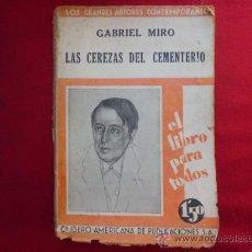 Libri antichi: LIBRO LAS CEREZAS DEL CEMENTERIO GABRIEL MIRO 1930 L-1458. Lote 32761929