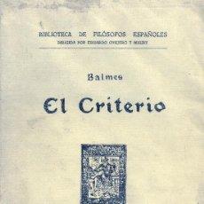 Libros antiguos: JAIME BALMES. EL CRITERIO. MADRID, 1929.. Lote 13415478