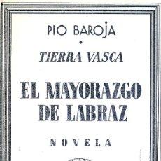 Libros antiguos: PIO BAROJA. EL MAYORAZGO DE LABRAZ. NOVELA. MADRID, 1931.. Lote 13415782