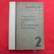Libros antiguos: LIBRO ELEMENTOS DE ELECTRICIDAD INDUSTRIAL J. BURGOS MONFORT 1936 L-1546. Lote 32802781