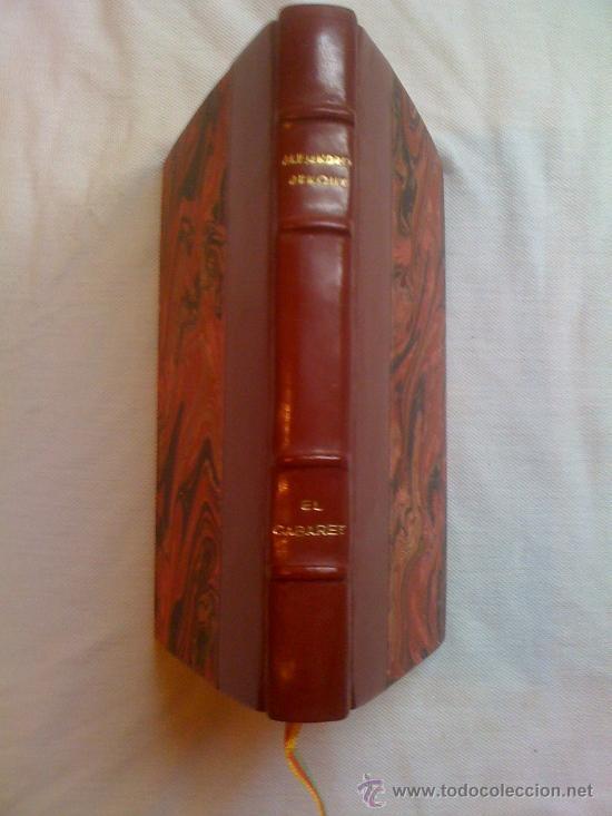 EL CABARET, DE ALEJANDRO ARNOUX. CALPE, 1921. ENCUADERNADO EN PIEL. (Libros Antiguos, Raros y Curiosos - Literatura - Otros)