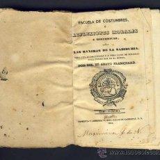 Libros antiguos: LIBRO ESCUELA DE COSTUMBRES O REFLEXIONES MORALES E HISTORICAS, ABAD BLANCHARD, TOMO I. 1844. Lote 32835354