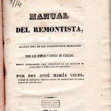 Libros antiguos: MANUAL DEL REMONTISTA,CONOCIMIENTOS COMPRA-VENTA CABALLOS,JOSÉ Mª GILES,MADRID,JUAN DE LA VEGA 1842. Lote 32837441