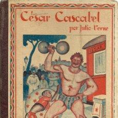 Libros antiguos: CÉSAR CASCABEL / POR JULIO VERNE ( EDICIÓN ILUSTRADA). Lote 32844289