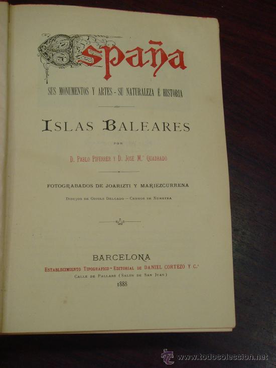 Libros antiguos: ISLAS BALEARES.- ESPAÑA SUS MONUMENTOS Y SUS ARTES, 1.888, CORTEZO - Foto 3 - 32835935