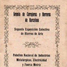 Libros antiguos: GREMIO DE CERRAJEROS Y HERREROS DE BARCELONA. 2ª EXPOSICIÓN...HIEROS DE ARTE. 1930.. Lote 32854632