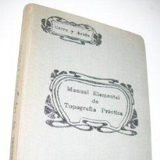 Libros antiguos: MANUAL ELEMENTAL DE TOPOGRAFÍA PRÁCTICA Y LIGERAS NOCIONES DE TAQUIMETRÍA BARTOLOMÉ CERRO Y ACUÑA. Lote 32861980