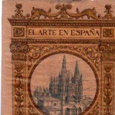 Libros antiguos: EL ARTE EN ESPAÑA, CATEDRAL DE BURGOS, VICENTE LAMPÉREZ Y ROMEA, THOMAS, BARCELONA, 1913. Lote 32857120