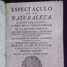 Libros antiguos: ESPECTACULO DE LA NATURALEZA (M. PLUCHE) PARTE 5ª. TOMO IX.. Lote 32880421