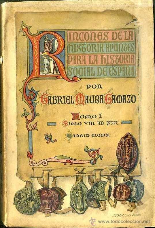 GABRIEL MAURA GAMAZO : RINCONES DE LA HISTORIA SIGLOS VIII AL XIII (1910) (Libros Antiguos, Raros y Curiosos - Historia - Otros)