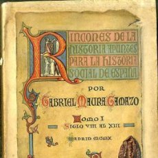 Libros antiguos: GABRIEL MAURA GAMAZO : RINCONES DE LA HISTORIA SIGLOS VIII AL XIII (1910) . Lote 32879619
