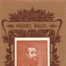 Libros antiguos: MIGUEL ÁNGEL - BIBLIOTECA MIRALLES Nº 103 - 10 X 16 CM. - 16 PÁGINAS MAS PORTADA. Lote 32882937