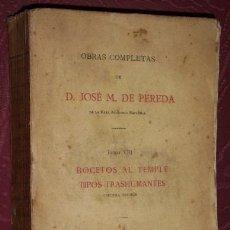 Libros antiguos: BOCETOS AL TEMPLE/TIPOS TRASHUMANTES POR JOSÉ Mª PEREDA DE VDA. E HIJOS DE MANUEL TELLO MADRID 1911. Lote 32917277