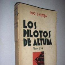 Libros antiguos: LOS PILOTOS DE ALTURA-PIO BAROJA-1931. Lote 32930457