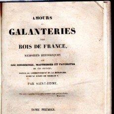 Libros antiguos: AMOURS ET GALANTERIES DES ROIS DE FRANCE, MEMOIRES HISTORIQUES, SAINT-EDME, 2TOMOS,PARIS 1830. Lote 32972652