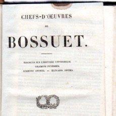Libros antiguos: CHEFS- D´OEUVRES DE BOSSUET, DISCOURS, ORAISONS, SERMONS, A PARÍS, CHEZ LEFÉVRE, 1839. Lote 32972893