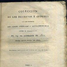 Libros antiguos: COLECCIÓN DE LOS DECRETOS Y ÓRDENES QUE HAN EXPEDIDO LAS CORTES GENERALES Y EXTRAORDINARIAS DESDE SU. Lote 32986408