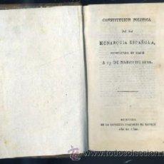 Libros antiguos: CONSTITUCION POLITICA DE LA MONARQUIA ESPAÑOLA, PROMULGADA EN CADIZ A 19 DE MARZO DE 1812. Lote 32986953