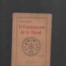 Libros antiguos: CARLOS BRANDT EL FUNDAMENTO DE LA MORAL BARCELONA 1926 LIBRERIA SINTES 3ª EDICION. Lote 33059400