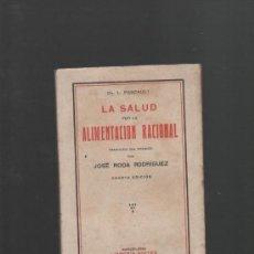 Libros antiguos: DR. L. PASCAULT LA SALUD POR LA ALIMENTACION RACIONAL BARCELONA 1925 LIBRERIA SINTES 4ª EDICION. Lote 33063526
