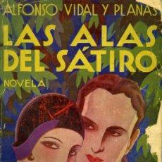 Libros antiguos: ALFONSO VIDAL Y PLANAS, LAS ALAS DEL SÁTIRO, MADRID, RENACIMIENTO, 1931.. Lote 33068611