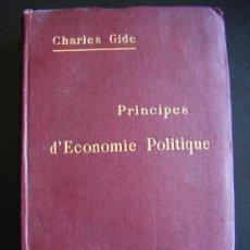 Libros antiguos: PRINCIPES D´ECONOMIE POLITIQUE, CHARLES GIDE, RECUEIL SIREY, 1918, 682 PÁGINAS. 13 X 18 CM.. Lote 33074425