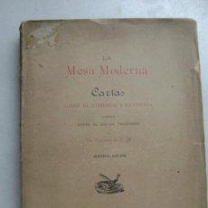 Libros antiguos: LA MESA MODERNA.CARTAS SOBRE EL COMEDOR Y LA COCINA.216. Lote 33086943