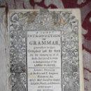 Libros antiguos: 1875- ANTIGUO Y CURIOSO LIBRO DE GRAMÁTICA QUE CONTIENE 3 TOMOS EN 1 VOLUMEN, DE 1739. Lote 33104360